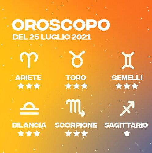 Oroscopo del 25 Luglio 2021