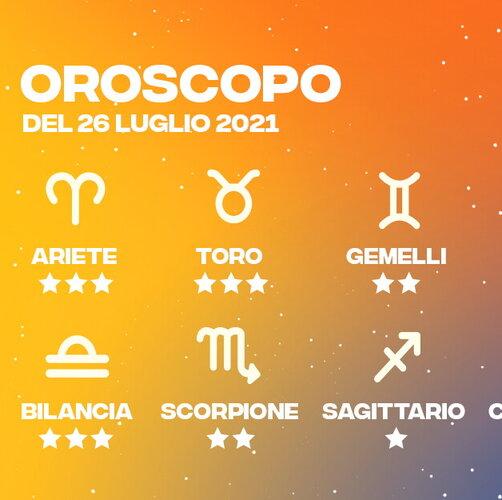 Oroscopo del 26 Luglio 2021
