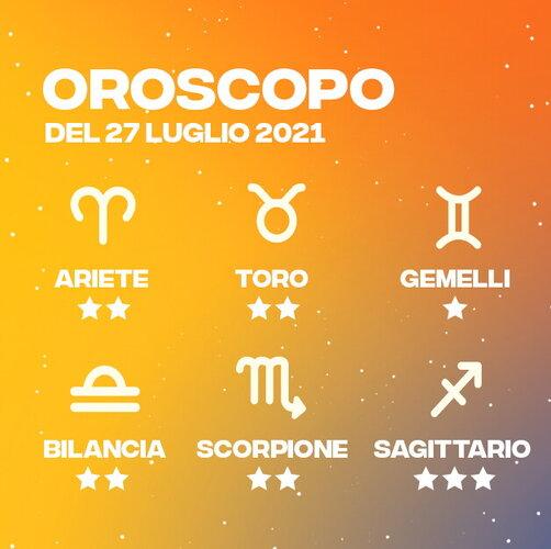 Oroscopo del 27 Luglio 2021