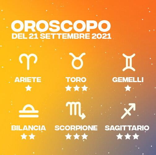 Oroscopo del 21 Settembre 2021