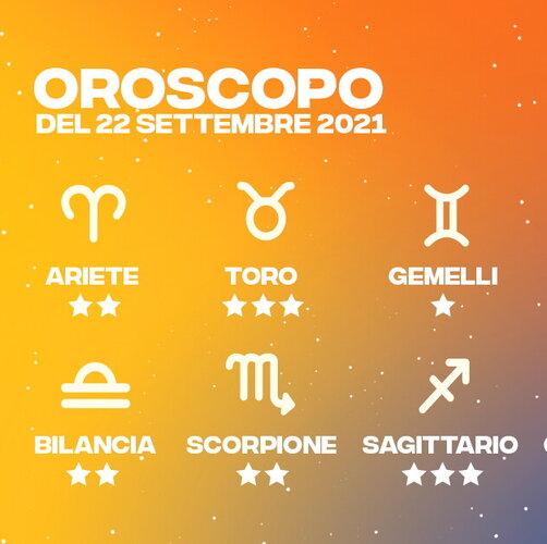 Oroscopo del 22 Settembre 2021